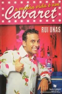 Rui Unas - A Minha Vida é Um Cabaret «€5.00«