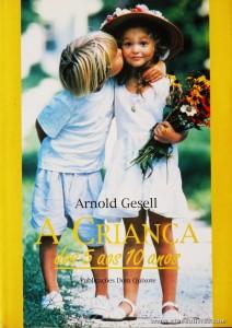 Arnold Gesell - A Criança dos 5 aos 10 Anos «€10.00»