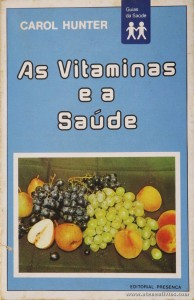 Carol Hunter - as Vitaminas e a Saúde «€5.00»