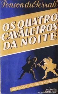 Ponson Du Terrail - Os Quatro Cavaleiros da noite «€5.00»