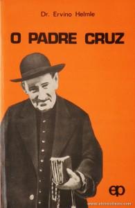 Dr. Ervino Helmle - O Padre Cruz «€5.00»