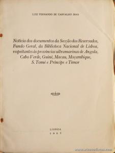 Notícia dos Documentos da Secção dos Reservados, Fundo Geral, da Biblioteca Nacional de Lisboa, Respeitante às Províncias Ultramarinas de Angola, Cabo Verde, Guiné, Macau, Moçambique, S. Tomé e Timor