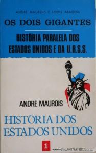 André Maurois e Louis Aragon - Os Dois Gigantes - História Paralela dos Estados Unidos e da U.R.S.S «€5.00»