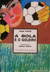 Jorge Amado - A Bola e o Goleiro «€5.00»