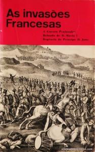 As Invasões Francesas a Guerra Peninsular Reinado de D. Maria I Regência do Príncipe D. João 1777-1816