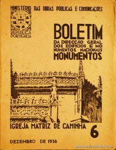 (6) - Boletim da Direcção Edifícios e Monumentos Nacionais - Igreja Matriz de Caminha - Ministério das Obras Publicas - Lisboa - 1936. Desc. 28 pág + 54 Planos/ Estampas /26 cm x 21 cm / Br. Ilust. «€20.00»