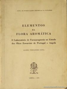 Elementos da Flora Aromática (O Laboratório de Farmacognosia no Estudo dos Óleos Essências de Portugal Angola)