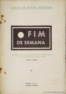 Fim de Semana (Selecção de Gazetilhas Publicadas e de Algumas Inéditas -1945 - 1966)