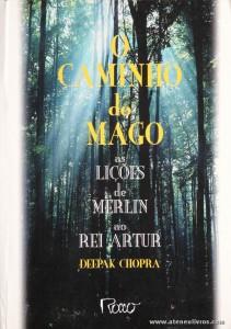 Deepak Chopra - O Caminho do Mago as Lições de Merlin ao Rei Artur «€5.00»