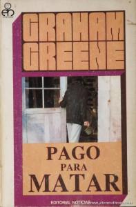Graham Greene - Pago Para Matar «€5.00»