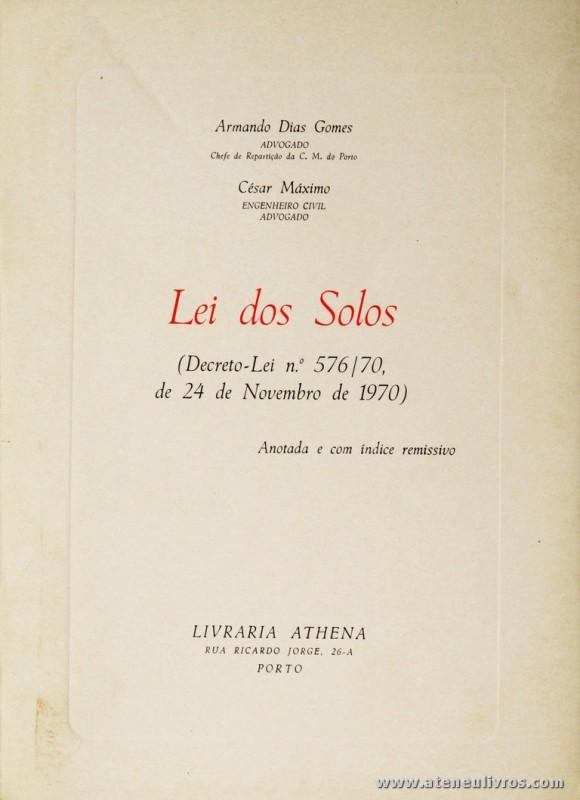 Armando Dias Gomes - Lei dos Solos - Livraria Athena - Porto - 1970. Desc. 61 pág / 22 cm x 16 cm / Br. «€5.00»