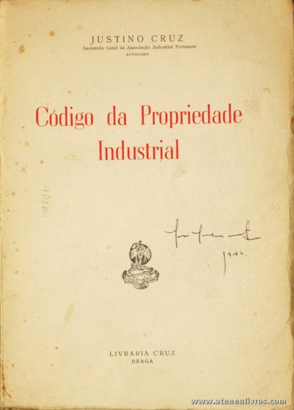 Justino Cruz - Código da Propriedade Industrial - Livraria Cruz - Braga - 1953. Desc. 238 pág / 22 cm x 15 cm / Br. «€10.00»