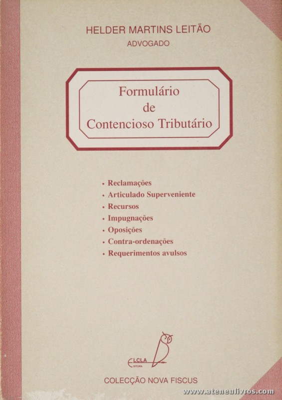 Hélder Martins Leitão - Formulário de Contencioso Tributário - Elcla Editora - Porto - 1995. Desc. 246 pág / 23 cm x 16 cm / Br. «€16.00»