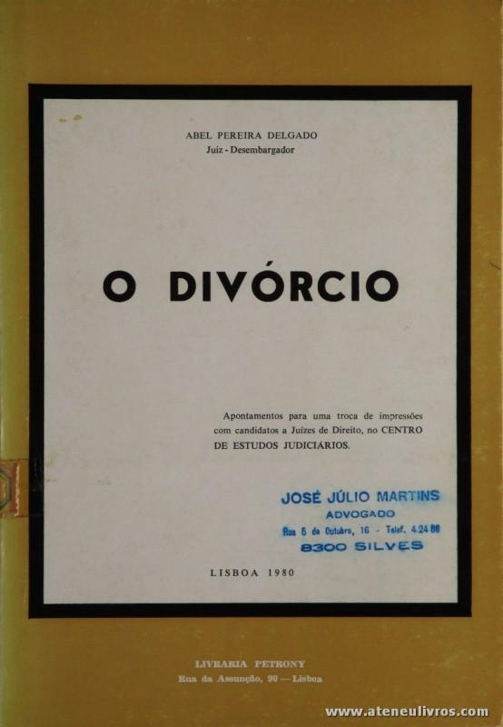 Abel Pereira Delgado - O Divórcio - Livraria Petrony - Lisboa - 1980. Desc. 137 pág / 23 cm x 16 cm / Br. «€12,50»