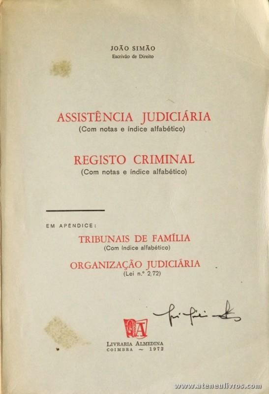 João Simão - Assistência Judiciária (Com Notas e Índice Alfabético) Registo Criminal - Livraria Almedina - Lisboa - 1972. Desc. 150 pág / 24,5 cm x 17 cm / Br. «€12,50»