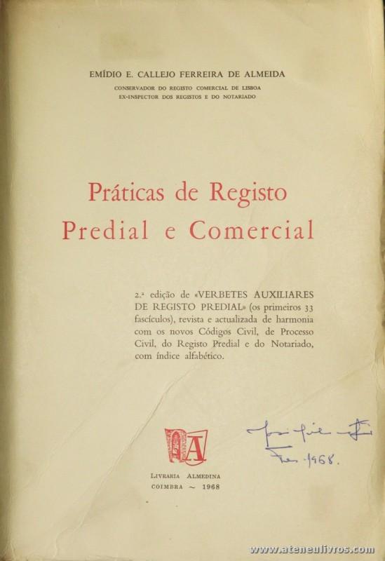 Emílio E Callejo Ferreira de Almeida - Práticas de Registo Predial e Comercial - Livraria Almedina - Coimbra - 1968. Desc. 687 pág / 24 cm x 17 cm / Br. «€20.00»