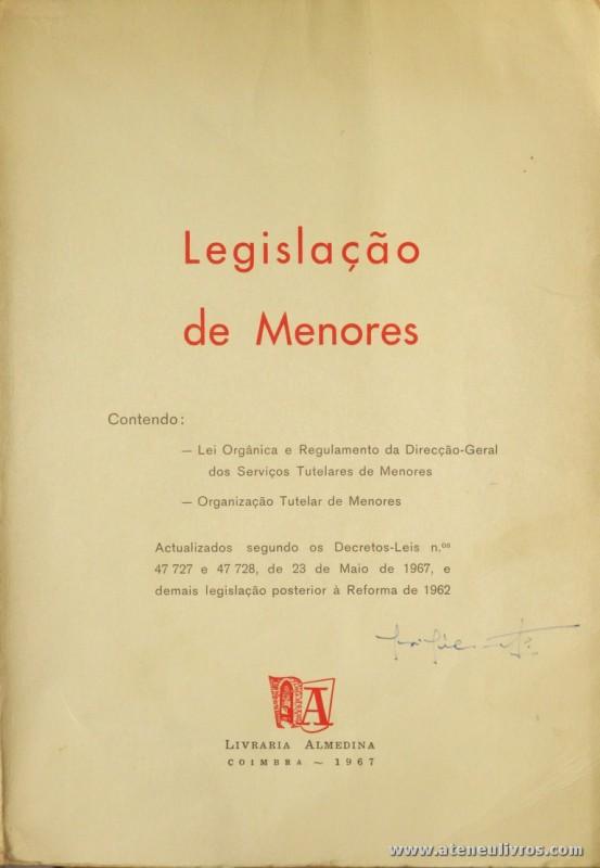 Legislação de Menores - Livraria Almedina - Coimbra - 1967. Desc. 146 pág /24 cm x 17 cm / Br. «€12.00»