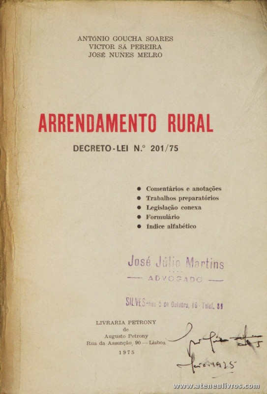 António Goucha Soares, Vitor Sá Pereira e José Nunes Melro - Arrendamento Rural (Decreto-Lei N.º 201/759 (Suplemento) - Livraria Petrony - Lisboa - 1975. Desc. 229 + 47 pág / 23 cm x 16 cm / Br. «€12.50»