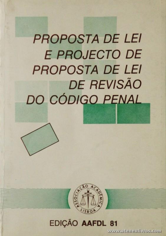 Teresa Pizarro Beleza e João Castro Neves - Proposta de Lei e Projecto de de Lei de Revisão do Código Penal - Edição AAFDL - Lisboa - 1981. Desc. 248 pág / 21 cm x 15 cm / Br. «€10.00»