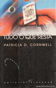 Patricia D. Cornwell - Tudo o que Resta «€5.00»