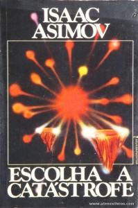 Isaac Asimov - Escolha a Catástrofe «€5.00»