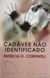 Patricia D. Cornwell - Cadáver Não Identificado «€5.00»