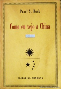 Pearl S. Buck - Como eu Vejo a China «€5.00»