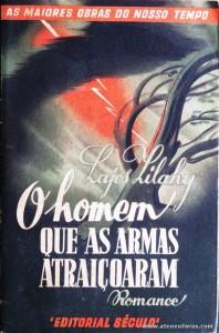 Lajos Lilahy - O Homem Que as Armas Atraiçoaram «€5.00»