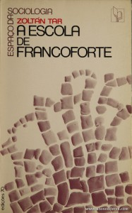 Zoltán Tar - A Escola de Francoforte «€5.00»