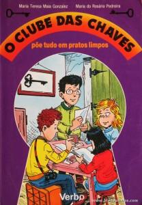 Maria Teresa Maia Gonzales e Maria do Rosário Pedreira - O Clube das Chaves «€5.00»