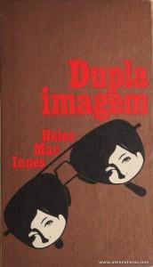 Helen Mac Innes - Dupla Imagem «€5.00»