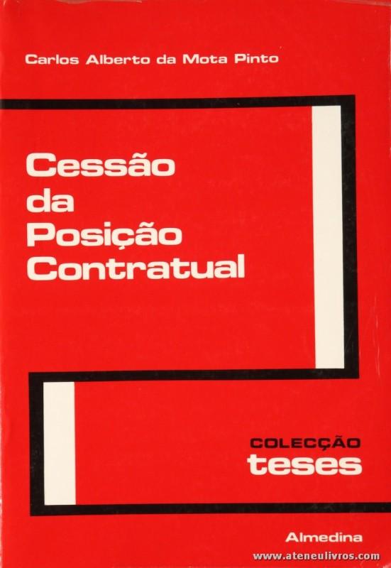Carlos Alberto da Mota Pinto - Cessão da Posição Contratual - Almedina - Coimbra - 1982. Desc. 529 pág / 23 cm x 16 cm / Br. «€20.00»