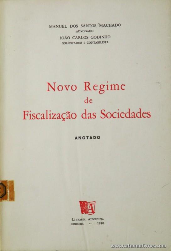 Manuel dos Santos Machado e João Carlos Godinho - Novo Regime de Fiscalização das Sociedades - Livraria Almedina - Coimbra - 1970. Desc. 105 pág / 23 cm x 16 cm / Br. «€10.00»