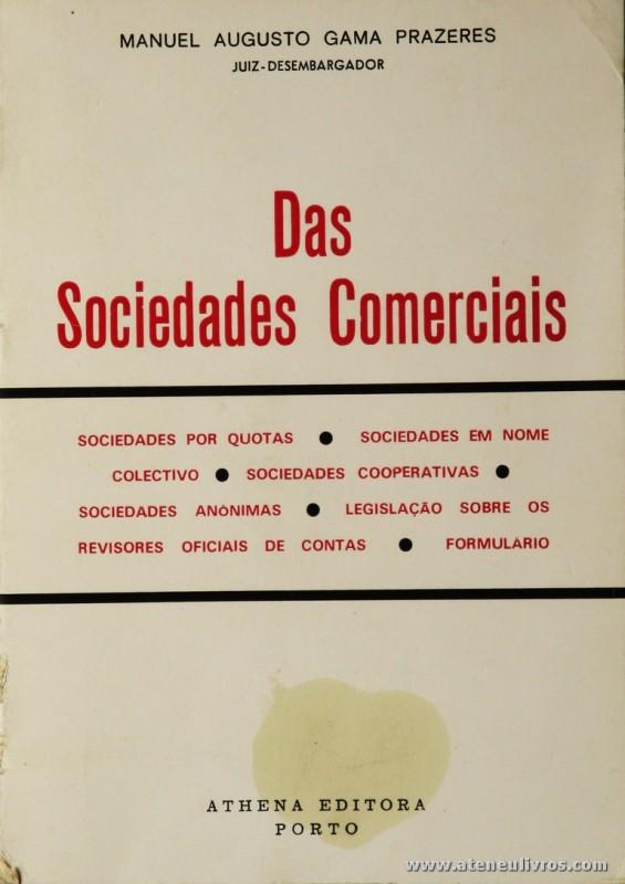 Manuel Augusto Gama Prazeres - Das Sociedades Comerciais - Athena Editora - Porto - 1983. Desc. 431 pág /20,5 cm x 14,5 cm / Br. «€12.00»