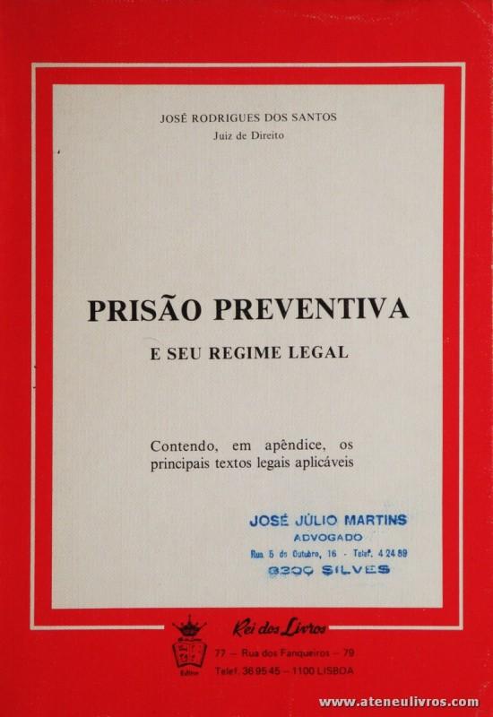 José Rodrigues dos Santos - Prisão Preventiva e Seu Regime Legal - Rei dos Livros - Lisboa - 19... Desc. 90 pág / 23 cm x 16 cm / Br. «€6.00»