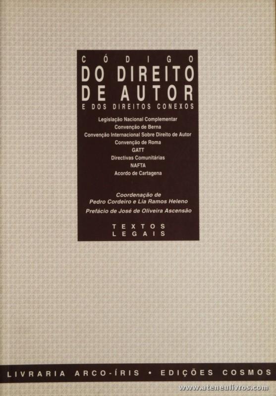 Pedro Cordeiro e Lia Ramos Heleno - Código do Direito de Autor e dos Direitos Conexos - Livraria Arco-Íris / Edições Cosmos - Lisboa - 1994. Desc. 330 pág / 23 cm x 16 cm / Br. «€15,00»