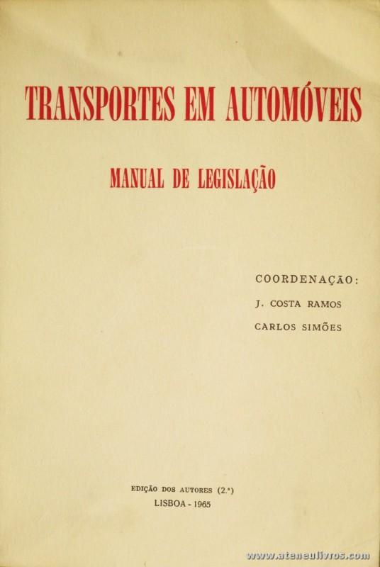 J. Costa Ramos e Carlos Simões (Coordenação) - Transportes em Automóveis - Edição de Autores - Lisboa - 1965. Desc. 342 pág / 21,5 cm x 14 cm / Br. «€5.00»