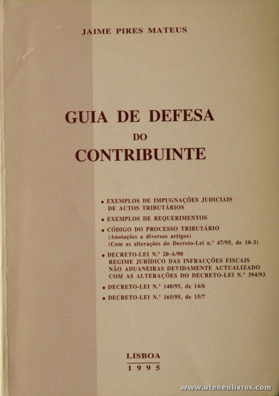 Jaime Pires Mateus - Guia de Defesa do Contribuinte - CPAO - Lisboa - 1995. Desc. 243 pág / 23 cm x 16 cm / Br. «€12.50»
