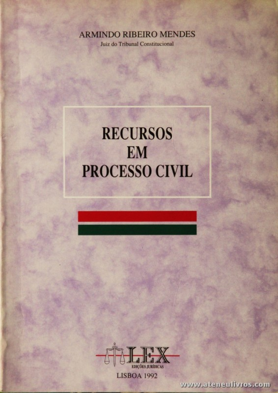 Armindo Ribeiro Mendes - Recursos em Processo Civil - Lex - Edições Jurídicas - Lisboa - 1992. Desc. 353 pág / 24 cm x 17 cm / Br. «€15.00»