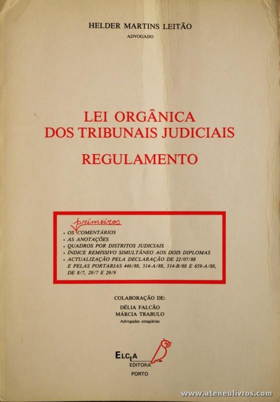 Hélder Martins Leitão - Lei Orgânica dos Tribunais Jurídicos (Regulamento) - Elcla Editora - Porto - 1988. Desc. 247 pág / 23 cm x 16 cm / Br. «€5.00»