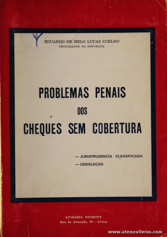 Eduardo de Melo Lucas Coelho - Problemas Penais dos Cheques Sem Cobertura - Livraria Petrony - Lisboa - 1979. Desc. 164 pág / 23 cm x 16 cm / Br. «€5.00»