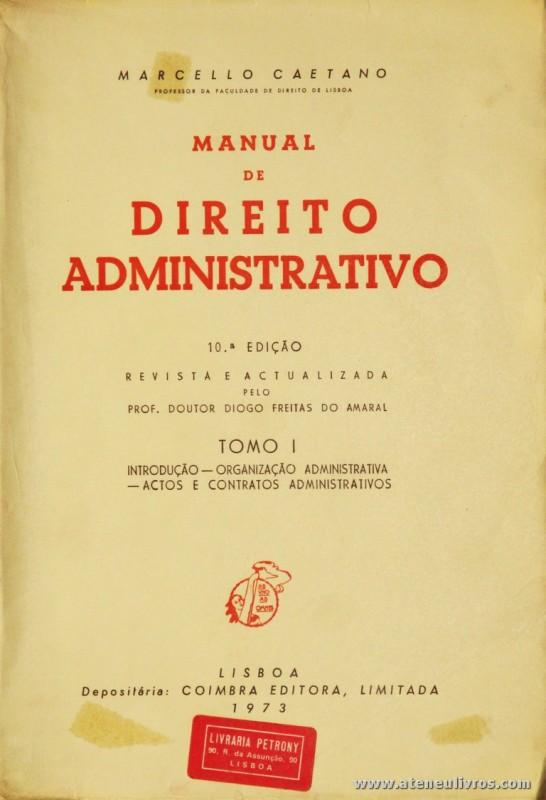 Marcello Caetano - Manual de Direito Administrativo - Tomo - I & II - Coimbra Editora - Coimbra - 1972/73. Desc. 1430 pág / 24 cm x 17 cm / Br. «€40.00»
