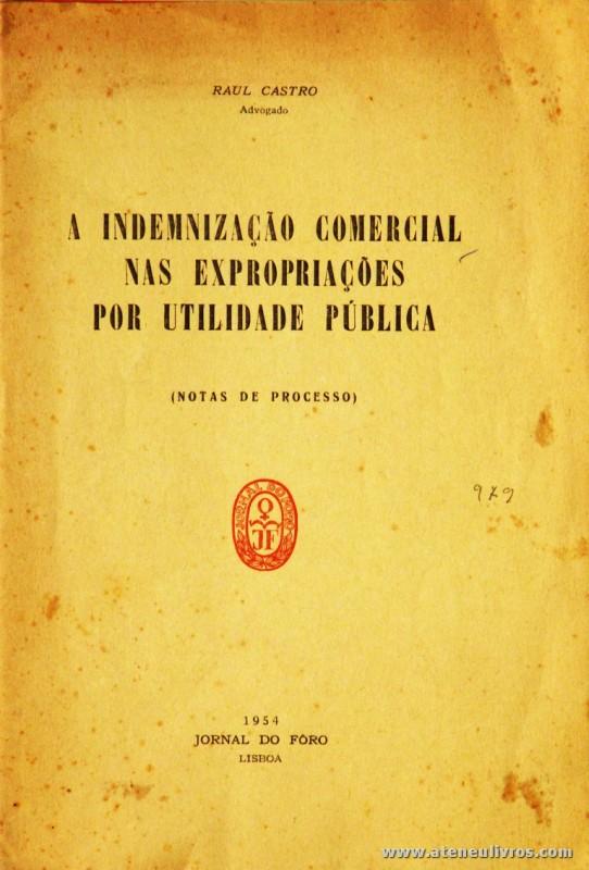 """Raul Castro - A Indemnização Comercial nas Expropriações por Utilidade Pública - Jornal do Foro - Lisboa - 1954. Desc. 16 pág / """"3 cm x 16 cm / Br. «€5.00»"""