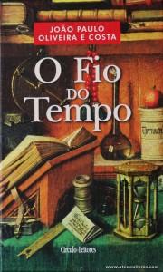 João Paulo Oliveira e Costa - O Fio do Tempo «€10.00»