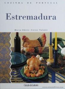 Maria Odette Cortes Valente - Estremadura «Cozinha de Portugal» - Circulo de Leitores - Lisboa - 1994. Desc. 142 pág / 28 cm x 21 cm / E. Ilust «€15.00»