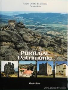 Álvaro Duarte de Almeida e Duarte Belo - Portugal Património [Vol. V Castelo Branco] - Circulo de Leitores - 2007. Desc. 215 pág / 30 cm x 23 cm / E.Ilust «€27.00