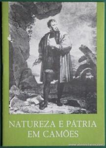 Natureza e Pátria em Camões (Texto de Maria Alice Reis e Gráfico de Almeida Baltazar) - Secretaria de Estado da Comunicação Social - 1980 «€5.00»