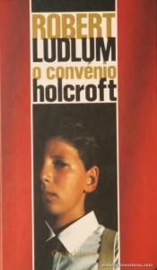 Robert Ludlum - O Convénio Holcroft «€5.00»