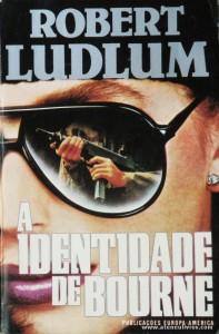 Robert Ludlum - A Identidade de Bourne «€5.00»
