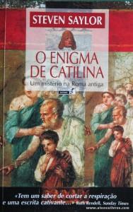 Steven Saylor - O Enigma de Catilina «Um Mistério na Roma Antiga» «€10.00»